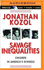 a book review of savage inequalities Essay in savage inequalities, jonathan kozol documents the devastating inequalities in american schools, focusing on public educations savage inequalities between affluent districts and poor districts.