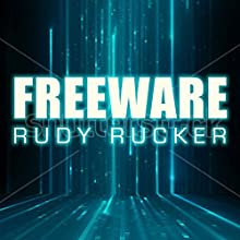 Freeware: Ware, Book 3 (       UNABRIDGED) by Rudy Rucker Narrated by Chris Sorensen