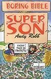 Boring Bible: Super Son