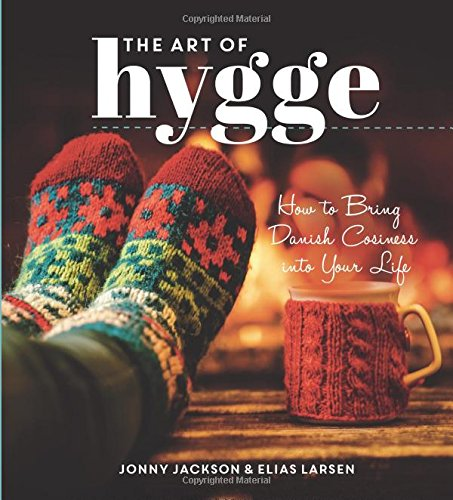 The Art of Hygge: How to Bring Danish Cosiness Into Your Life