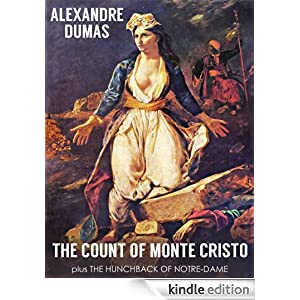 THE COUNT OF MONTE CRISTO (illustrated, complete, and unabridged) Plus The Hunchback of Notre-Dame