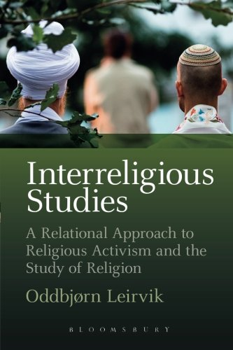 Interreligious Studies: A Relational Approach to Religious Activism and the Study of Religion