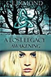 img - for A Lost Legacy: Awakening (Lost Legacies) (Volume 1) book / textbook / text book