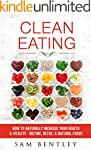 Clean Eating: How To Naturally Increa...