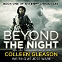 Beyond the Night, Envy Chronicles Book 1 Audiobook by Colleen Gleason, Joss Ware Narrated by Sebastian Fields