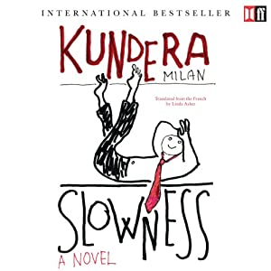 Slowness | [Milan Kundera]