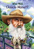 img - for Who Was Claude Monet? book / textbook / text book