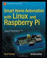 Smart Home Automation with Linux and Raspberry Pi, 2nd Edition Front Cover
