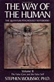img - for The Way of Human, Volume II: The False Core and the False Self, the Quantum Psychology Notebooks (Way of the Human; The Quantum Psychology Notebooks) book / textbook / text book