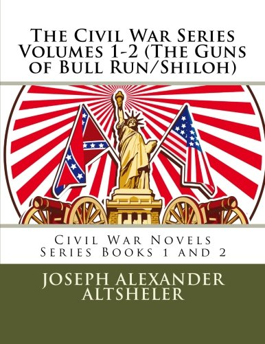 The Civil War Series Volumes 1-2 (the Guns of Bull Run/Shiloh)