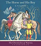 The Horse and His Boy (Chronicles of Narnia (Audio Focus on the Family))