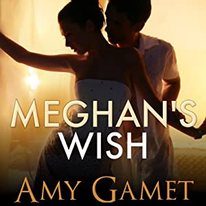 Meghan's Wish: Love and Danger | [Amy Gamet]