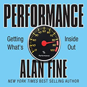 Performance: Getting What's Inside Out | [Alan Fine]