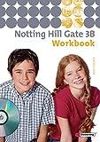 Notting Hill Gate - Ausgabe 2007: Workbook 3B mit Audio-CD