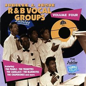 Jubilee & Josie R&B Vocal Groups, Volume Four