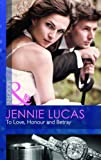 Jennie Lucas To Love, Honour and Betray (Mills & Boon Modern)