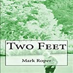 Two Feet: Random Thoughts and Random Travels | Mark Roper