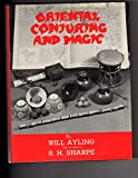 img - for Oriental Conjuring And Magic, Guide to Oriental Magic ( Chinese Sticks, Producing Marbles Coconuts, Silks from Mouth, Wooden Ducks, Broomstick, Sword Swallowing, Hi Watari, Fire Walking, Spirit Paintings, Feast of Lanterns , Buried Alive, Yoga, Zombie, book / textbook / text book