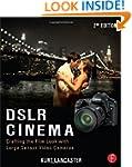 DSLR Cinema: Crafting the Film Look w...