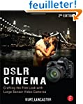 DSLR Cinema: Crafting the Film Look w...