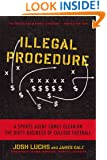 Illegal Procedure: A Sports Agent Comes Clean on the Dirty Business of College Football