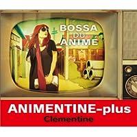 アニメンティーヌ Plus Bossa Du Anime(CD)