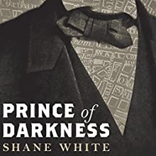 Prince of Darkness: The Untold Story of Jeremiah G. Hamilton, Wall Street's First Black Millionaire (       UNABRIDGED) by Shane White Narrated by John Lee