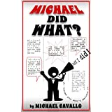 Michael Did What? ~ Michael Cavallo