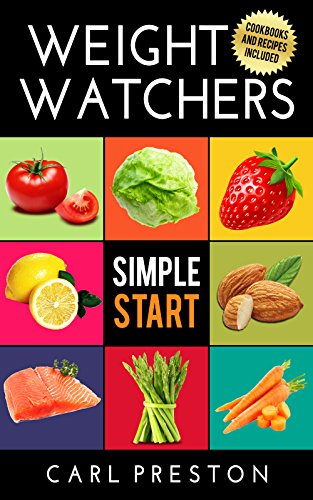 Weight Watchers: WEIGHT WATCHERS Simple Start - 50+ Videos and Weight Watchers Recipes - Weight watchers cookbook - Weight Watchers Simple Start: Beats ... Cookbook, Weight Watcehrs Points Plus) by Carl Preston