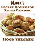 Madea's Secret Homemade Recipes Cookb...