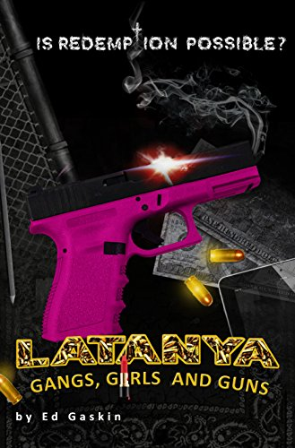 Latanya: A Story of Gangs, Girls and Guns