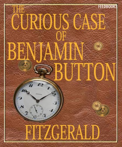 Francis Scott Fitzgerald - The Curious Case of Benjamin Button (Illustrated)