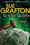 Sue Grafton Q is for Quarry (Kinsey Millhone Mystery 17)