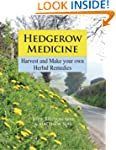 Hedgerow Medicine: Harvest and Make Y...