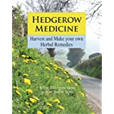Hedgerow Medicine: Harvest and Make Your Own Herbal Remediesby Julie Bruton-Seal