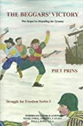The Beggars' Victory (Struggle For Freedom Series Vol. 3) by Piet Prins