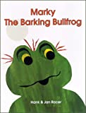 Marky The Barking Bullfrog