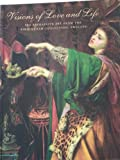 Visions of Love and Life: Pre-Raphaelite Art from the Birmingham Collection, England (0883971135) by Wildman, Stephen