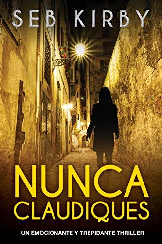 nunca-claudiques-un-emocionante-y-trepidante-thriller-spanish-edition