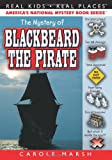 The Mystery of Blackbeard the Pirate (Real Kids, Real Places)