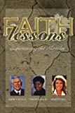 Faith Lessons Experiencing the Miracles
