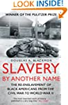 Slavery by Another Name: The re-ensla...