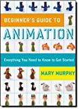 Beginners Guide to Animation: Everything you Need to Know to get Started