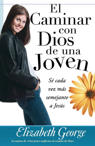 Image for El caminar con Dios de una joven/ A Young Woman's Walk With God: Se Cada Vez Mas Semejante a Jesus (Spanish Edition)