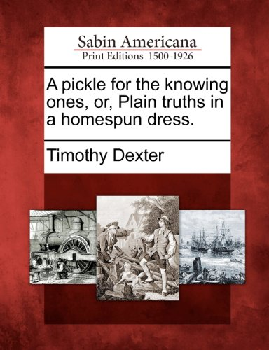 A pickle for the knowing ones, or, Plain truths in a homespun dress.
