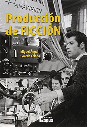PRODUCCION DE FICCION EN CINE Y TELEVISION