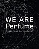 WE ARE Perfume -WORLD TOUR 3rd DOCUMENT(��������)[UPXP-9006][Blu-ray/�u���[���C]