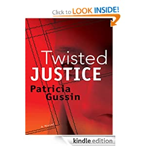 Kindle Daily Deal: Twisted Justice, by Patricia Gussin. Publisher: Oceanview Publishing (April 1, 2008)