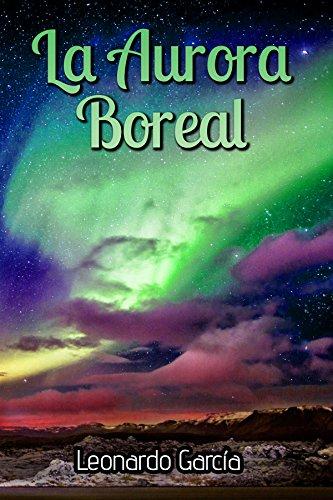 La aurora boreal (Spanish Edition) PDF