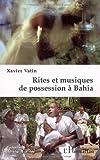 echange, troc Xavier Vatin - Rites et musiques de possession à Bahia